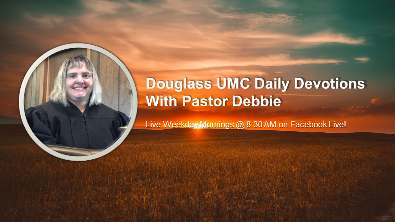 Watch Pastor Debbie's Daily Devotions, weekdays at 8:30 AM on Facebook Live!